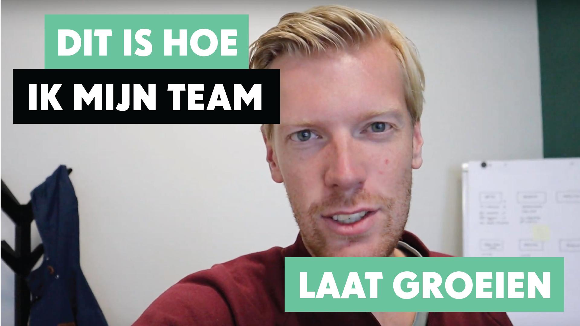 Dit is hoe ik mijn team laat groeien